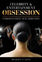 Levy, Michael S. - Celebrity and Entertainment Obsession: Understanding Our Addiction - 9781442243125 - V9781442243125