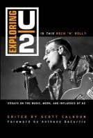 - Exploring U2: Is This Rock 'n' Roll?: Essays on the Music, Work, and Influence of U2 - 9781442243538 - V9781442243538