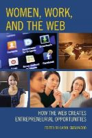 - Women, Work, and the Web: How the Web Creates Entrepreneurial Opportunities - 9781442244269 - V9781442244269