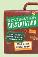 Foss, Sonja K. - Destination Dissertation: A Traveler's Guide to a Done Dissertation - 9781442246140 - V9781442246140