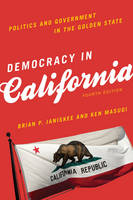 Janiskee, Brian P., Masugi, Ken - Democracy in California: Politics and Government in the Golden State - 9781442247536 - V9781442247536
