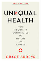 Budrys, Grace - Unequal Health: How Inequality Contributes to Health or Illness (Volume 3) - 9781442248502 - V9781442248502