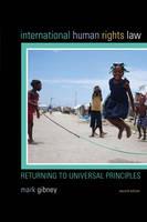 Gibney, Mark - International Human Rights Law: Returning to Universal Principles - 9781442249097 - V9781442249097