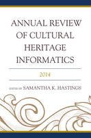 - Annual Review of Cultural Heritage Informatics: 2014 - 9781442250116 - V9781442250116