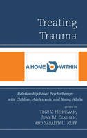 - Treating Trauma: Relationship-Based Psychotherapy with Children, Adolescents, and Young Adults - 9781442250888 - V9781442250888