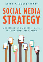 Quesenberry, Keith A. - Social Media Strategy: Marketing and Advertising in the Consumer Revolution - 9781442251526 - V9781442251526