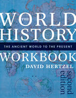 Hertzel, David - The World History Workbook: The Ancient World to the Present - 9781442251946 - V9781442251946