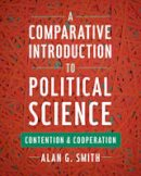 Smith, Alan G. - A Comparative Introduction to Political Science: Contention and Cooperation - 9781442252592 - V9781442252592