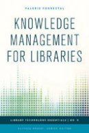 Forrestal, Valerie - Knowledge Management for Libraries (Library Technology Essentials) - 9781442253032 - V9781442253032