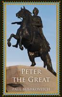 Bushkovitch, Paul - Peter the Great - 9781442254626 - V9781442254626