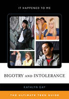 Gay, Kathlyn - Bigotry and Intolerance - 9781442256590 - V9781442256590