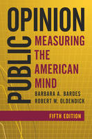 Bardes, Barbara A., Oldendick, Robert W. - Public Opinion: Measuring the American Mind - 9781442261884 - V9781442261884