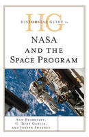 Beardsley, Ann, Garcia, C. Tony, Sweeney, Joseph - Historical Guide to NASA and the Space Program - 9781442262867 - V9781442262867