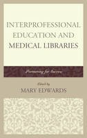 - Interprofessional Education and Medical Libraries: Partnering for Success (Medical Library Association Books Series) - 9781442263895 - V9781442263895
