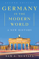 Mustafa, Sam A. - Germany in the Modern World: A New History - 9781442265134 - V9781442265134
