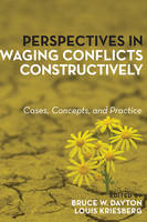 - Perspectives in Waging Conflicts Constructively: Cases, Concepts, and Practice - 9781442265516 - V9781442265516