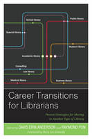 - Career Transitions for Librarians: Proven Strategies for Moving to Another Type of Library - 9781442265578 - V9781442265578