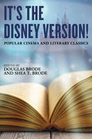 - It's the Disney Version!: Popular Cinema and Literary Classics - 9781442266063 - V9781442266063