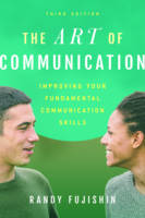 Fujishin, Randy - The Art of Communication: Improving Your Fundamental Communication Skills (Volume 3) - 9781442266230 - V9781442266230