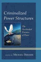 - Criminalized Power Structures: The Overlooked Enemies of Peace (Peace and Security in the 21st Century) - 9781442266308 - V9781442266308