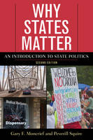 Gary F. Moncrief, Squire, Peverill - Why States Matter: An Introduction to State Politics - 9781442268067 - V9781442268067