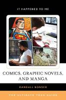 Bonser, Randall - Comics, Graphic Novels, and Manga: The Ultimate Teen Guide (It Happened to Me) - 9781442268395 - V9781442268395