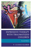 Klorer, P. Gussie - Expressive Therapy with Traumatized Children - 9781442268562 - V9781442268562