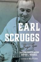 Castelnero, Gordon, Russell, David L. - Earl Scruggs: Banjo Icon (Roots of American Music: Folk, Americana, Blues, and Country) - 9781442268654 - V9781442268654