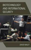 Malet, David - Biotechnology and International Security - 9781442268906 - V9781442268906