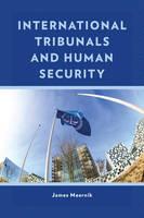 Meernik, James - International Tribunals and Human Security - 9781442269675 - V9781442269675