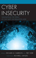 - Cyber Insecurity: Navigating the Perils of the Next Information Age - 9781442272842 - V9781442272842