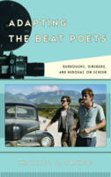 Prince, Michael J. - Adapting the Beat Poets: Burroughs, Ginsberg, and Kerouac on Screen (Film and History) - 9781442273245 - V9781442273245