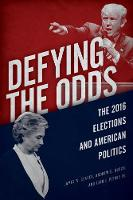 Ceaser, James W., Busch, Andrew E., Pitney Jr., John J. - Defying the Odds: The 2016 Elections and American Politics - 9781442273474 - V9781442273474