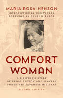 Henson, Maria Rosa - Comfort Woman: A Filipina's Story of Prostitution and Slavery under the Japanese Military (Asian Voices) - 9781442273559 - V9781442273559