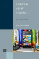 Shaw, Marie Keen - Cataloging Library Resources: An Introduction (Library Support Staff Handbooks) - 9781442274860 - V9781442274860