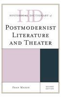 Mason, Fran - Historical Dictionary of Postmodernist Literature and Theater (Historical Dictionaries of Literature and the Arts) - 9781442276192 - V9781442276192