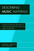 Smiraglia, Richard P. - Describing Music Materials: A Manual for Resource Description of Printed and Recorded Music and Music Videos - 9781442276284 - V9781442276284