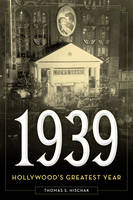 Hischak, Thomas S. - 1939: Hollywood's Greatest Year - 9781442278042 - V9781442278042