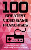 - 100 Greatest Video Game Franchises - 9781442278141 - V9781442278141