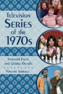 Terrace, Vincent - Television Series of the 1970s: Essential Facts and Quirky Details - 9781442278288 - V9781442278288