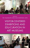 - Visitor-Centered Exhibitions and Edu-Curation in Art Museums - 9781442278981 - V9781442278981