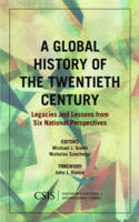 - A Global History of the Twentieth Century: Legacies and Lessons from Six National Perspectives (CSIS Reports) - 9781442279711 - V9781442279711
