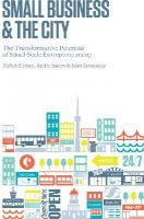 Gomez, Rafael, Isakov, Andre, Semansky, Matthew - Small Business and the City: The Transformative Potential of Small Scale Entrepreneurship (Rotman-UTP Publishing) - 9781442612099 - V9781442612099