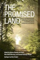 Boulou Ebanda De B'Beri - The Promised Land: History and Historiography of the Black Experience in Chatham-Kent's Settlements and Beyond (African & Diasporic Cultural Studies) - 9781442615335 - V9781442615335
