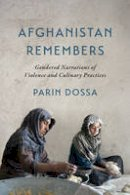 Dossa, Parin - Afghanistan Remembers: Gendered Narrations of Violence and Culinary Practices - 9781442615373 - V9781442615373