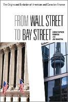 Joe Martin, Chris Kobrak - From Wall Street to Bay Street: The Origins and Evolution of American and Canadian Finance (Rotman-UTP Publishing) - 9781442616257 - V9781442616257