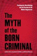 Griffiths, Stephanie; Maraun, Michael - The Myth of the Born Criminal - 9781442628366 - V9781442628366