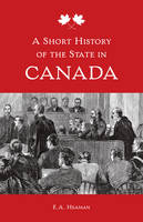 Heaman, E. A. - A Short History of the State in Canada (Themes in Canadian History) - 9781442628687 - V9781442628687