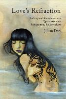 Deri, Jillian - Love's Refraction: Jealousy and Compersion in Queer Women's Polyamorous Relationships - 9781442628694 - V9781442628694