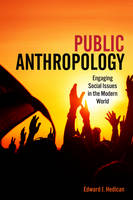 Hedican, Edward J. - Public Anthropology: Engaging Social Issues in the Modern World - 9781442635883 - V9781442635883